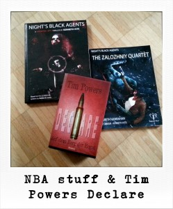 Night's Black Agents stuff & Tim Powers Declare (just bought after this interview!)