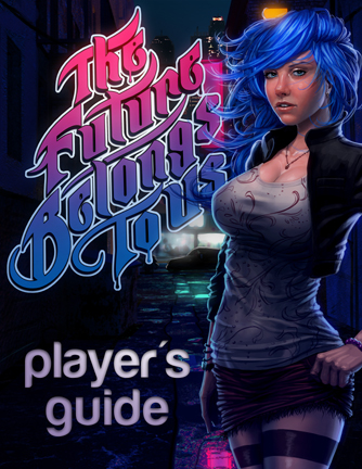 The Future Belongs To Us: Player's Guide (Ataraxy Publishing)