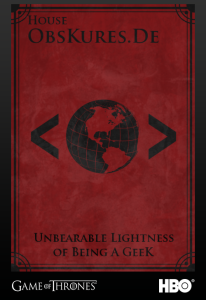 Game of Thrones: Obskures.de - The Unbearable Lightness of Being [A Geek] (Join the Realm, HBO)