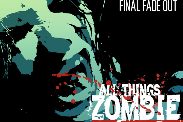 All Things Zombie: Final Fade Out (Two Hour Wargames)