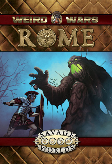 The Weird Wars Rome Core Book (Pinnacle Entertainment Group)