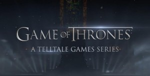 Game of Thrones by Telltale Games