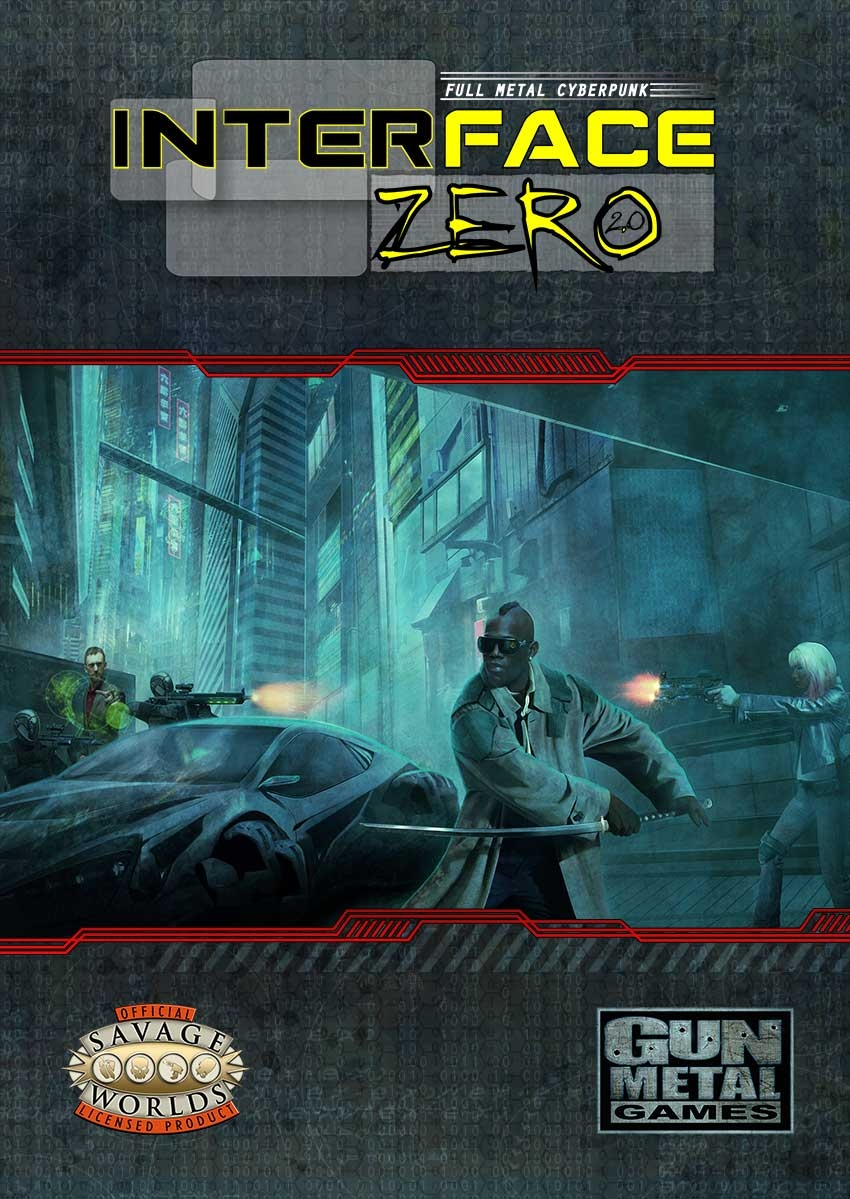 Interface Zero 2.0: Full Metal Cyberpunk (Gun Metal Games)