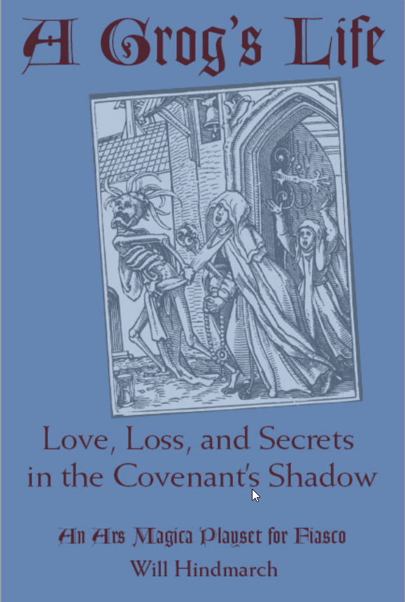 Ars Magica Fiasco-Playsets: A Grog's Life: Love, Loss, and Secrets in the Covenant's Shadow (Image: Atlas Games)